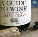 A Guide to Wine (Unabridged) Audiobook, by Julian Curry