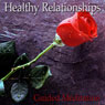 Guided Meditation for Healthy Relationships: Communicate Clearly, Relationship Skills, Silent Meditation, Self Help Hypnosis & Wellness Audiobook, by Val Gosselin