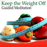 Guided Meditation to Keep the Weight Off: Self-Control Motivation, Health & Wellness, Stay in Shape, Silent Meditation, Self Help Hypnosis & Wellness Audiobook, by Val Gosselin