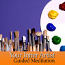 Guided Meditation for Your Inner Artist: Inspiration & Creativity, Artistic Flow, Silent Meditation, Self Help Hypnosis & Wellness Audiobook, by Val Gosselin