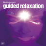 Guided Relaxation: For Your Mind, Body, and Spirit (Unabridged) Audiobook, by Richard Latham