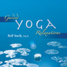 Guided Yoga Relaxations (Unabridged), by Rolf Sovik