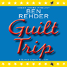 Guilt Trip: A Blanco County Mystery, Book 4 (Unabridged), by Ben Rehder