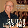 Guitar Lessons: A Lifes Journey Turning Passion into Business (Unabridged) Audiobook, by Bob Taylor