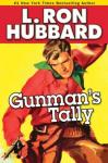 Gunmans Tally (Unabridged) Audiobook, by L. Ron Hubbard