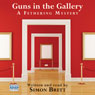 Guns in the Gallery (Unabridged), by Simon Brett