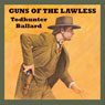 Guns of the Lawless (Unabridged) Audiobook, by Todhunter Ballard