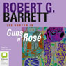 Guns N Rose (Unabridged), by Robert G. Barrett