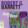 Guns N Rose (Unabridged), by Robert G. Barrett