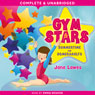 Gym Stars, Book 1: Summertime and Somersaults (Unabridged) Audiobook, by Jane Lawes