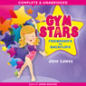 Gym Stars: Friendships and Backflips (Unabridged), by Jane Lawes