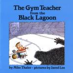 The Gym teacher from the black lagoon (Unabridged), by Mike Thaler