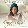 The Gypsy Girl (Unabridged), by Val Wood