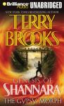 The Gypsy Morph (Unabridged), by Terry Brooks