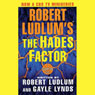 The Hades Factor: A Covert-One Novel (Unabridged) Audiobook, by Robert Ludlum