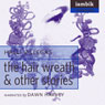 The Hair Wreath and Other Stories (Unabridged) Audiobook, by Halli Villegas