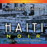 Haiti Noir (Unabridged) Audiobook, by Edwidge Danitcat