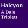 Halcyon (Unabridged) Audiobook, by A. Dale Triplett
