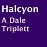 Halcyon (Unabridged), by A. Dale Triplett