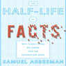 The Half-life of Facts: Why Everything We Know Has an Expiration Date (Unabridged), by Samuel Arbesman