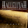 Hallelujah - The Story of the Coming Forth of Handels Messiah (Unabridged), by J. Scott Featherstone