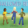 Hallowed Be (Unabridged), by Marni McGee