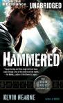 Hammered: The Iron Druid Chronicles, Book 3 (Unabridged) Audiobook, by Kevin Hearne