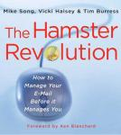 The Hamster Revolution: How to Manage Your E-mail Before It Manages You (Unabridged) Audiobook, by Mike Song