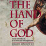 The Hand of God: A Journey from Death to Life by the Abortion Doctor Who Changed His Mind (Unabridged) Audiobook, by Bernard N. Nathanson