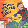 The Hand-Knitted Hero: Aussie Bites (Unabridged), by David Metzenthen