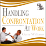 Handling Confrontation at Work: Psychological Self Defense for the Workplace (Unabridged), by Gerry Williams