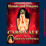 Hands and Fingers: Saras First Threesome at Carnivale: Molly Synthias Carnivale (Unabridged), by Molly Synthia