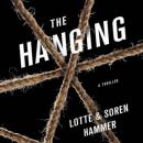 The Hanging (Unabridged), by Soren Hammer