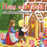 Hans och Greta och andra underbara sagor (Hansel and Gretel and Other Wonderful Tales) (Unabridged) Audiobook, by Broderna Grimm