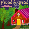 Hansel and Gretel and Other Childrens Favorites, by Jacob Grimm
