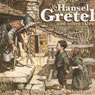 Hansel and Gretel and Other Tales (Unabridged) Audiobook, by Brothers Grimm