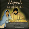 Happily Ever After: The Ultimate True Fairytale (Unabridged) Audiobook, by Dianne Bolyard