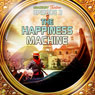 The Happiness Machine (Dramatized): Bradbury Thirteen: Episode 3, by Ray Bradbury