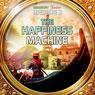 The Happiness Machine (Dramatized): Bradbury Thirteen: Episode 3 Audiobook, by Ray Bradbury