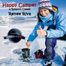 Happy Camper: Volume 1 (Unabridged) Audiobook, by Renee Riva