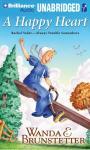 A Happy Heart: Always Trouble Somewhere Series, Book 5 (Unabridged), by Wanda E. Brunstetter