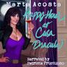 Happy Hour at Casa Dracula: The Casa Dracula Series, Book 1 (Unabridged) Audiobook, by Marta Acosta