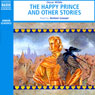 The Happy Prince and Other Stories (Unabridged Selections), by Oscar Wilde