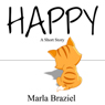 Happy (Unabridged) Audiobook, by Marla Braziel