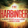 The Harbinger: The Ancient Mystery that Holds the Secret to Americas Future (Unabridged), by Jonathan Cahn