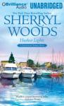 Harbor Lights: A Chesapeake Shores Novel, Book 3 (Unabridged), by Sherryl Woods