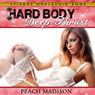 Hard Body: Deep Thrust: Bondage Sex Erotica Series (Unabridged), by Peach Madison