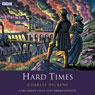 Hard Times (Dramatised), by Charles Dickens