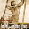 Hard Working Men: Gay Erotic Fiction (Unabridged), by Shane Allison