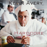 Hardcore, by Kevin Avery
